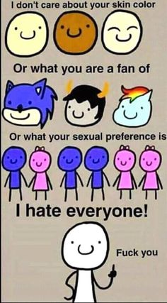 """Equality Above All - Funny memes that """"GET IT"""" and want you to too. Get the latest funniest memes and keep up what is going on in the meme-o-sphere. I Hate Everyone, I Hate You, I Hate Life, I Hate People, Funny Comics, Laugh Out Loud, The Funny, I Laughed, Funny Jokes"""