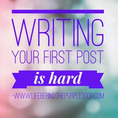 Writing your first post is hard