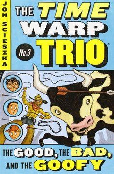 The Good, the Bad, and the Goofy #3 (Time Warp Trio) by Jon Scieszka http://www.amazon.com/dp/0142400467/ref=cm_sw_r_pi_dp_ReEVub04J8TAW