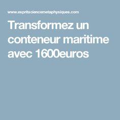 Transformez un conteneur maritime avec 1600euros