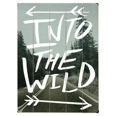Artehouse LLC Into the Wild Photographic Print Multi-Piece Image on Wood Woodstock, Into The Wild, Graphisches Design, Layout Design, Graphic Design, Wild And Free, Adventure Is Out There, Travel Quotes, Hiking Quotes