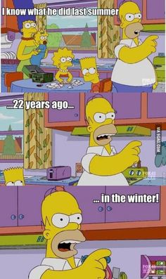 Hahaha it made me laugh I know what you did last summer Simpsons Funny Quotes, Funny Relatable Memes, Homer Simpson Quotes, Simpsons Drawings, Simpsons Characters, The Simpsons, Simpsons Cartoon, Great Memes, Cartoon Network Adventure Time