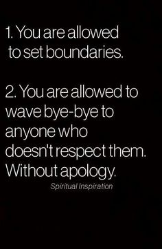 1. You are allowed to set boundaries. 2. You are allowed to wave bye bye to anyone who doesn't respect them. Without apology. #SelfCare #boundaries #HealthyRelationship