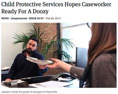 Child Protective Services Hopes Caseworker Ready For A Doozy