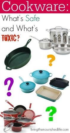 Cookware The Safe and the Toxic - The Nourished Life