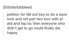 PLS DO I WILL CRY I COULDNT GO LAST TIME PLS PLS PLS》》 AND MCR THAT WOULD BE AWESOME