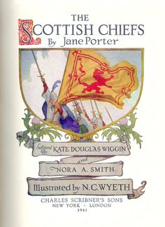 "Title Page: ""The Scottish Chiefs"" by Jane Porter / Illustrated by N.C. Wyeth  (Scribner, 1941)"