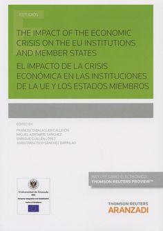 The impact of the economic crisis on the EU Institutions and Member States = El impacto de la crisis económica en las instituciones de la UE y los Estados miembros. Cizur Menor : Thomson Reuters Aranzadi, 2015.