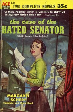 The Case of the Hated Senator by Margaret Scherf #book #cover