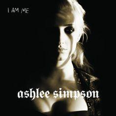 Ashlee Simpson - I Am Me. Ce n'est pas son meilleur CD, mais il vaut la peine pour la pièce I am me.
