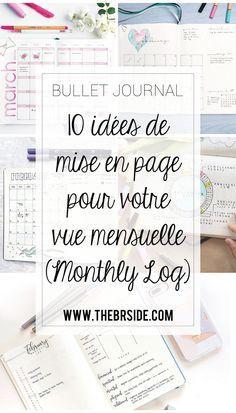 En panne d'inspiration pour votre page Monthly Log (vue mensuelle) dans votre bullet journal ? Voici 10 idées de mise en page !