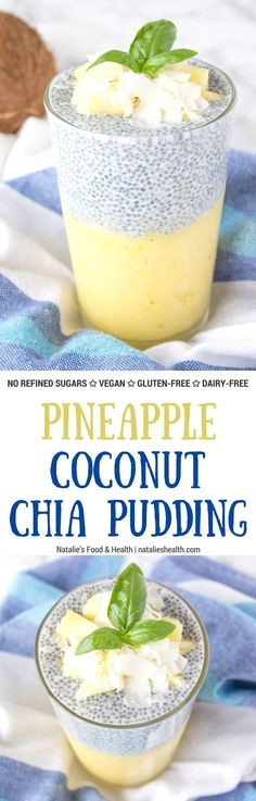 Refreshing and nutritious, Tropical Pineapple Coconut Chia Pudding is an ultimate healthy meal. It's REFINED sugar-free and packed with high-quality plant-based proteins, fibers, healthy omega-3 acids, and vitamins. #vegan #glutenfree #dairyfree #sugarfree #healthy #chia #pineappl #summer #kidfriendly #weightloss #fit | natalieshealth.com