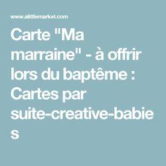 """Carte """"Ma marraine"""" - à offrir lors du baptême  : Cartes par suite-creative-babies"""