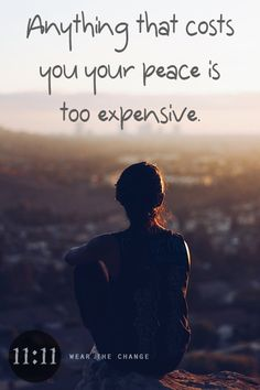 Anything that costs you your peace is too expensive | @1111now