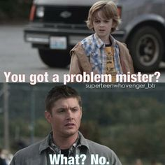 I find it funny that Dean is not afraid of Demons, Vampires, Werewolves, etc. But this kid just scared him! xDD