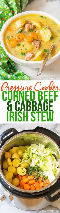 Pressure Cooker Corned Beef Cabbage Irish Stew - An Instant Pot recipe combining Classic Corned Beef and Cabbage and Irish Stew in a rich cheesy broth! via @spicyperspectiv