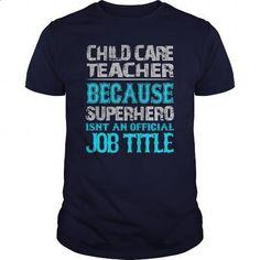Child Care Teacher Shirt - #teeshirt #graphic hoodies. I WANT THIS => https://www.sunfrog.com/Jobs/Child-Care-Teacher-Shirt-Navy-Blue-Guys.html?60505
