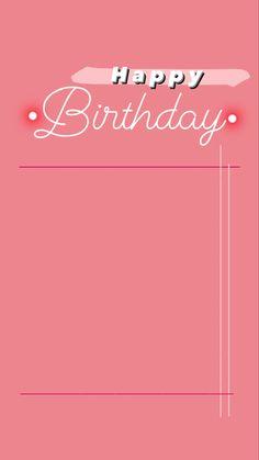 Happy Birthday Template, Happy Birthday Frame, Happy Birthday Wishes Quotes, Happy Birthday Wallpaper, Birthday Posts, Creative Instagram Photo Ideas, Ideas For Instagram Photos, Instagram Photo Editing, Story Instagram