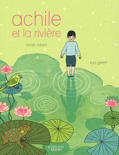 Achille et la rivière Olivier Adam Actes Sud