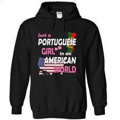 Just a Portuguese Girl in an American World - #tee shirt #v neck tee. BUY NOW => https://www.sunfrog.com/States/Just-a-Portuguese-Girl-in-an-American-World-ckkdhkzxoa-Black-Hoodie.html?68278
