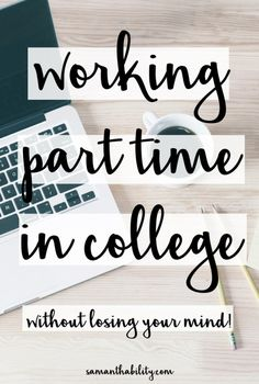 Working part time in college without losing your mind! College is hard enough with classes, let alone working part time! Check out these tips to make it less of a struggle!