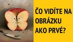 TEST: Čo vidíte na obrázku ako prvé? Nôž, húsenicu, motýľa alebo jablko? Odhaľuje to veľa o vašom podvedomom strachu | Babské Veci Ale, Nostalgia, Horoscope, Psychology, Ale Beer, Ales, Beer