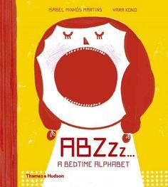 ABZzz ... : a bedtime alphabet / by Isabel Minhós Martins