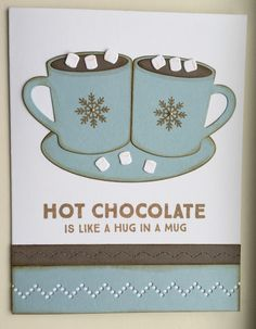 Hug in a Mug stamp set and Hot Cocoa Cups die-namics by MFT Stamps. Card by Mocha Frap Scrapper
