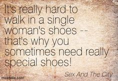 SHOE QUOTES SEX AND THE CITY image quotes at BuzzQuotes.com