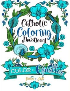 Catholic Coloring Book Devotional: Color the Epistles: A Catholic Bible Adult Coloring Book and Catholic Devotional (Catholic Books & Catholic Gifts) ... - Catholic Books - Catholic Gifts) (Volume 4): Drawn to Faith: 9781532922565: Amazon.com: Books