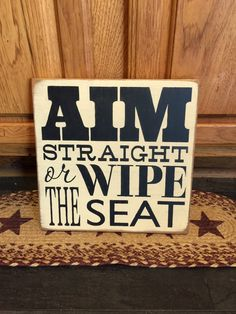 "Primitive ""Aim straight or wipe the seat"" wood subway typography sign - your color choice by CCWD on Etsy"