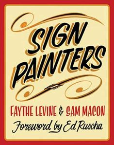 Sign Painters by Faythe Levine and Sam Macon profiles a number of traditional sign painters, including Doc Guthrie, the long-time instructor at LATTC's famed sign painting program.
