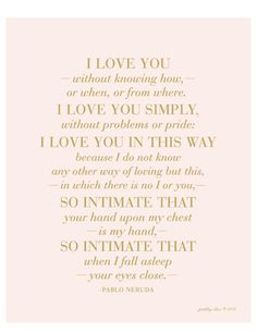 I Love You Without Knowing How #pabloneruda #poetry