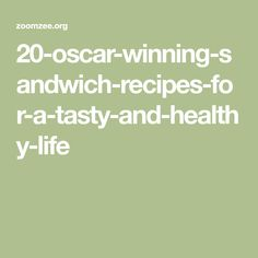 20-oscar-winning-sandwich-recipes-for-a-tasty-and-healthy-life