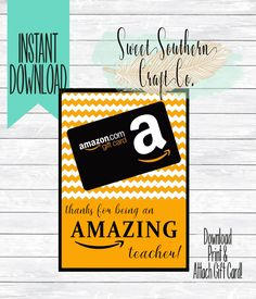 INSTANT DOWNLOAD***Thank You For Being An Amazing Teacher! Amazon Gift Card Printable, 5X7,Teacher Appreciation, End Of Year, Teacher Gift by SweetSouthernCraftCo on Etsy