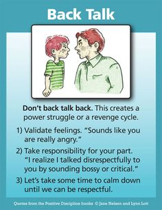 """Positive Discipline: Don't Back Talk Back  Excellent points. Teach by example, not by """"because I said so""""                                                                                                                                                                                 More"""
