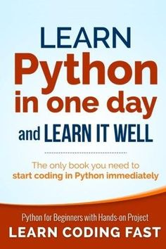 Learn Python in One Day and Learn It Well Edition): Python for Beginners with Hands-on Project. The only book you need to start coding in Python immediately (Learn Coding Fast) (Volume - How To Books Learn Computer Coding, Start Coding, Learn Programming, Python Programming, Free Programming Books, Computer Programming Languages, Programming Tutorial, Computer Technology, Computer Science