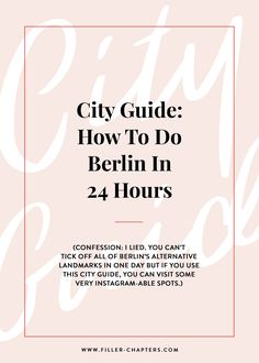 Berlin City Travel Guide: How To Do Berlin In 24 Hours - Sleep, Eat, Repeat