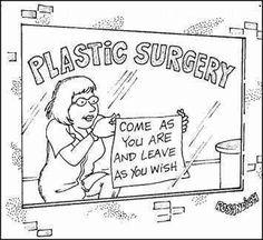 A Little Plastic & Cosmetic Surgery Humor Everyone appreciates a little lighter side of life #humor  #jokes #plasticsurgery #wellnesskliniek