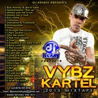 DJ KENNY - VYBZ KARTEL 2015 MIXTAPE by Reggae Tapes on SoundCloud