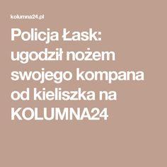 Policja Łask: ugodził nożem swojego kompana od kieliszka na KOLUMNA24