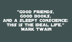 Mark twain ideal life quote