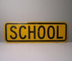 Vintage school sign.