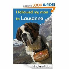 I followed my man to Lausanne (French-speaking Switzerland) - a quirky travel guide. by Moira M Malcolm. $3.98. 99 pages