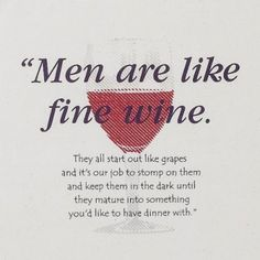"""Today we collect a great collection of Funny and Hilarious Quotes for you.These Funny Quotes are totally about Men.So scroll down and read out these """"Top Funny Quotes About Men"""". Wine Pics, Wine Jokes, Wine Funnies, Like Fine Wine, In Vino Veritas, Wine Drinks, Just For Laughs, The Funny, Funny Men"""