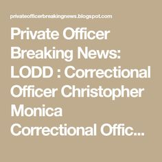 Private Officer Breaking News: LODD : Correctional Officer Christopher Monica  Correctional Officer Christopher Monica Georgia Department of Corrections, Georgia End of Watch: Tuesday, June 13, 2017 Bio & Incident Details Tour: 8 years Cause: Gunfire Weapon: Officer's handgun Offender: At large  Correctional Officer Christopher Monica and Correctional Officer Curtis Billue were shot and killed after being attacked by two inmates in Putnam County, Georgia.