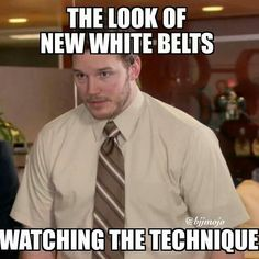Me when I was a white belt...and sometimes now when my instructor goes nutso                                                                                                                                                      More