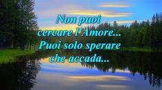 NON PUOI CERCARE L'AMORE! Regala un Pensiero d'Amore... natyan http://www.studiogayatri.it Condividi questo pensiero d'Amore regalandolo a chi Ami...