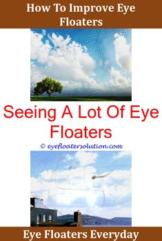 how to get rid of floaters in my eyes
