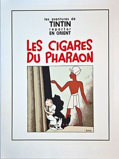 CIGARS OF THE PHARAOH...... is the fourth comic book adventures of Tintin, pre-published in black and white December 8, 1932 February 8, 1934 in the pages of Small Twentieth, newspaper supplement The Twentieth Century. The color version of the album was released in 1955.........SOURCE BING IMAGES..........